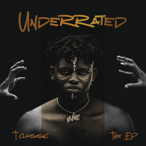 Image result for T-Classic – Underrated (EP)