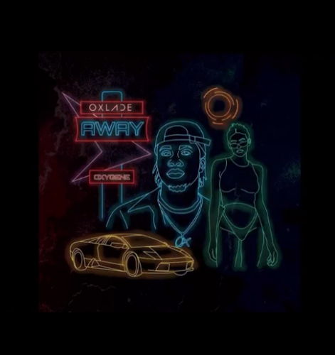 """Oxlade – """"Away"""" (Prod. by Spax)"""