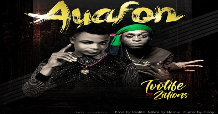 Toolife - Ayafon Ft. Zillions