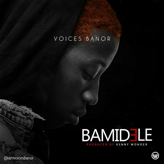 Voices Banor - Bamidele (Prod. Kenny Wonder)